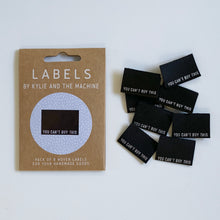 "Load image into Gallery viewer, ""YOU CAN'T BUY THIS"" - WOVEN LABELS 8 PACK"