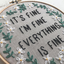 Load image into Gallery viewer, IT'S FINE - Complete DIY Embroidery Kit
