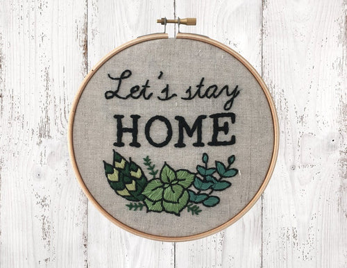 LET'S STAY HOME - Complete DIY Embroidery Kit