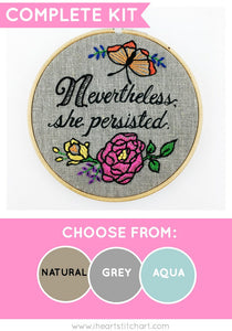 NEVERTHELESS SHE PERSISTED - EMBROIDERY KIT