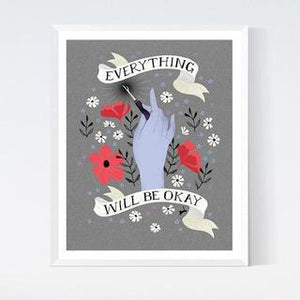 "Everything Will Be Ok - 5"" x 7"" Print"