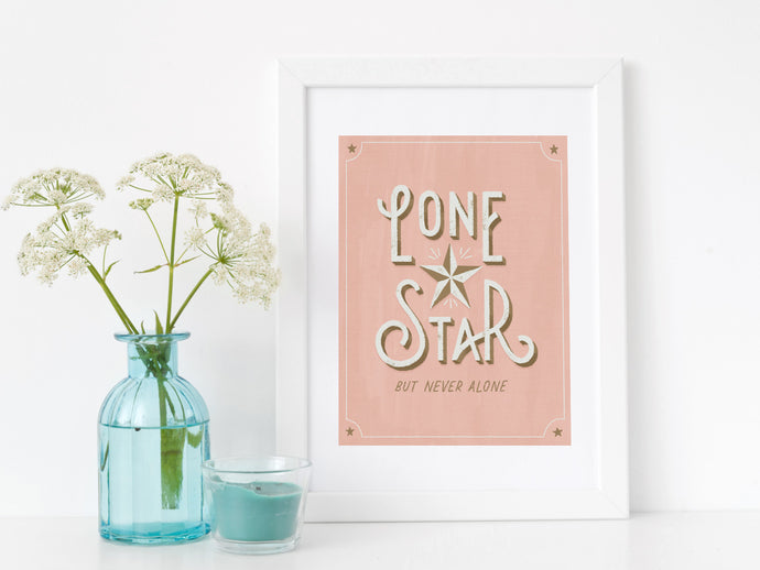 Lone Star but Never Alone Art Print