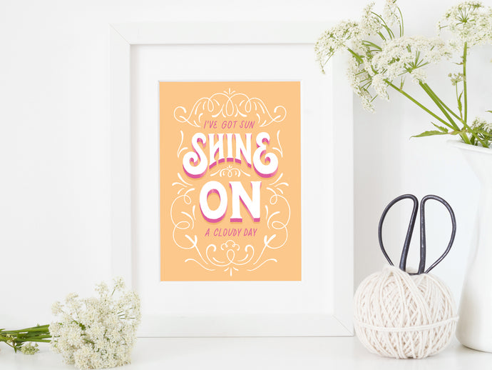SHINE ON Art Print