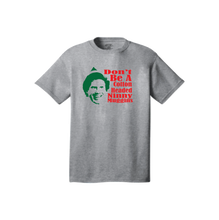 "Load image into Gallery viewer, ""Cotton Headed Ninny Muggins"" Custom Printed T-Shirt"