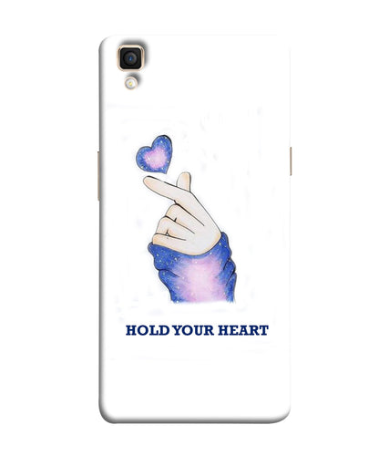Oppo F1 Plus Hold Your Heart Mobile Cover