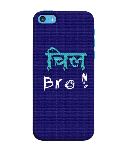 Apple Iphone 5c Chill Bro mobile cover
