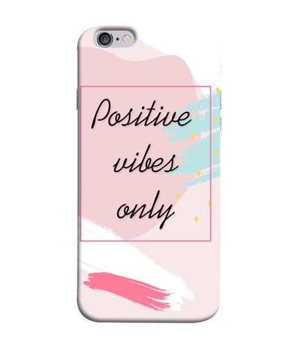 Apple Iphone 6 Plus Positive Vibes Only Mobile cover