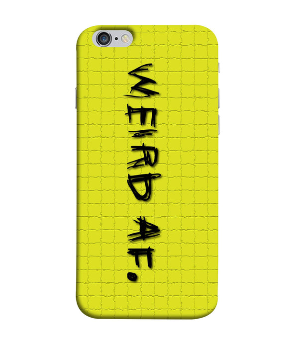 Apple Iphone 6 Weird AF mobile cover