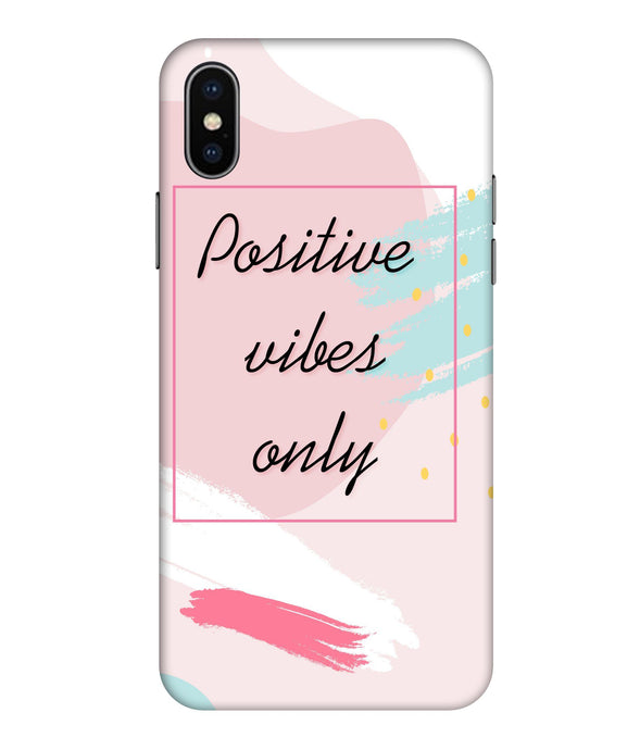 Apple Iphone Xs Max Positive Vibes Only Mobile cover