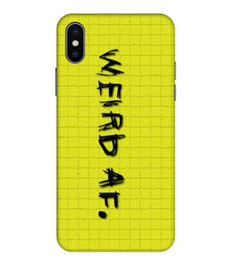 Apple Iphone Xs Max Weird AF Mobile cover