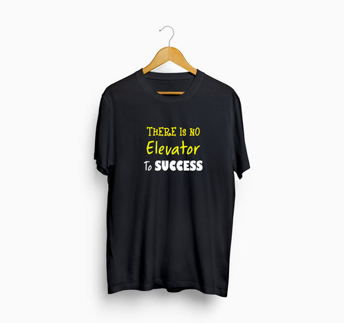 There No Is Elevator To Success Black T-Shirt