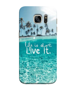 Samsung Galaxy S7 Edge Live Life Mobile cover