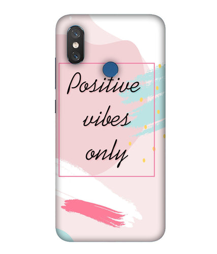 Xiaomi MI 8 Postive Vibes Only Mobile Cover