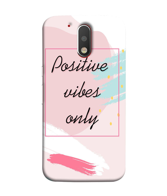 Moto G4 Positive Vibes Only Mobile cover