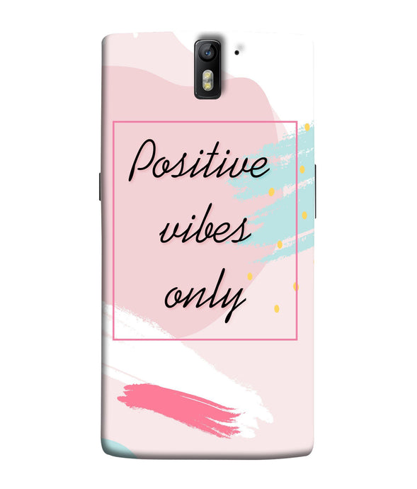 One Plus 1 positive Vibes Only Mobile Cover