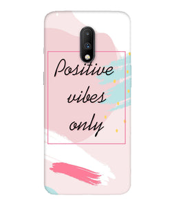 One Plus 7 Positive Vibes Only Mobile Cover