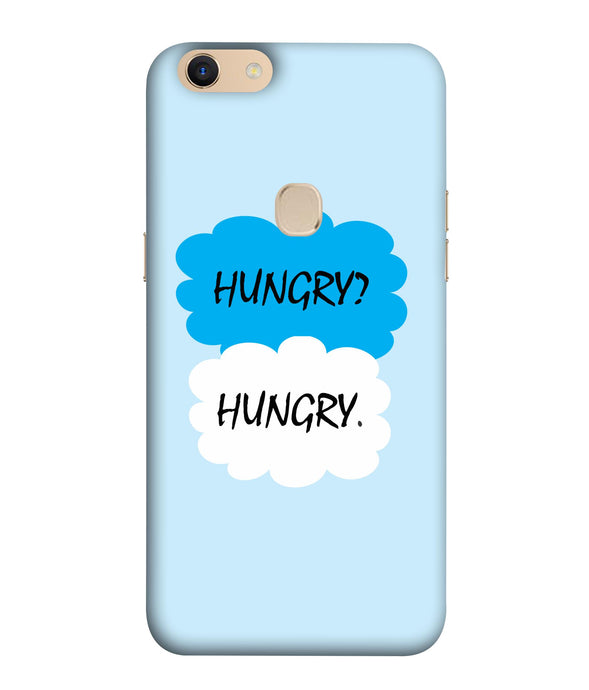Oppo F5 Plus Hungry mobile cover