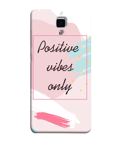 Redmi Mi 4 Positive Vibes Only  Mobile Cover
