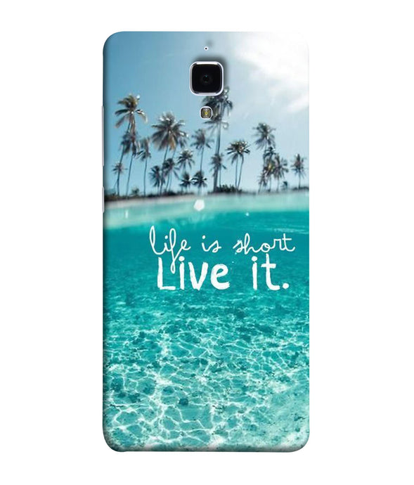 Redmi Mi 4 Live Life Mobile Cover
