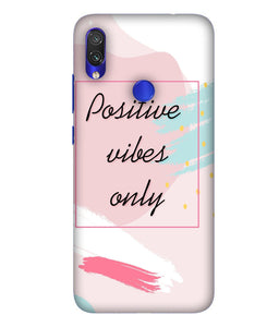 Redmi Note 7 Positive Vibes only Mobile Cover