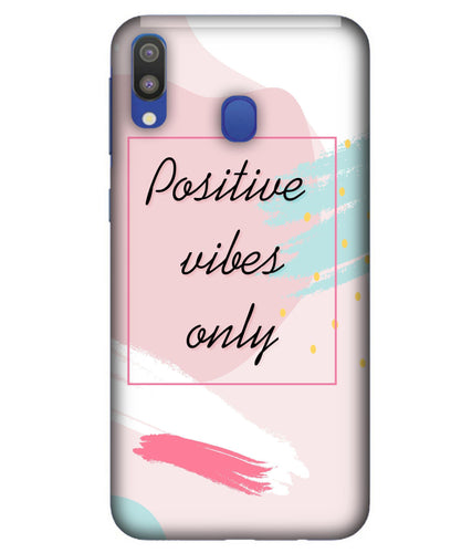 Samsung M20 Positive Vibes Only mobile cover