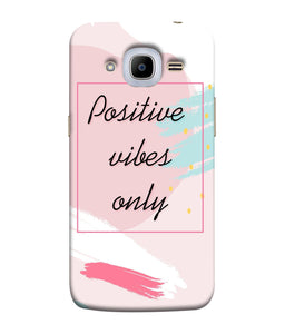 Samsung Galaxy J2-2016 Positive Vibes Only Mobile Cover
