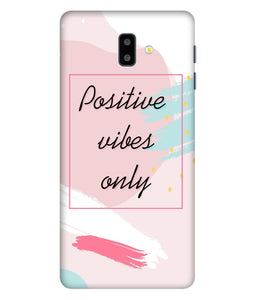 Samsung Galaxy J6 Positive Vibes Only Mobile Cover