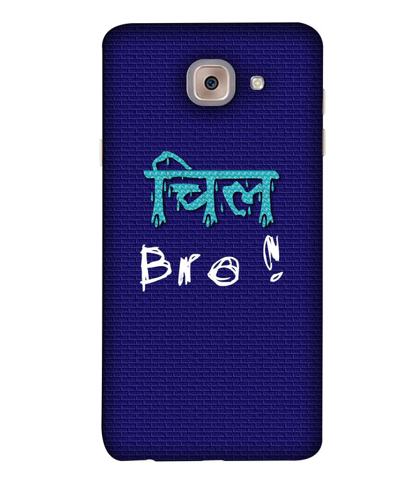 Samsung J7 Max Chill Bro mobile cover