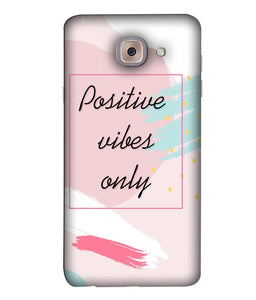 Samsung J7 Max Positive Vibes only mobile cover