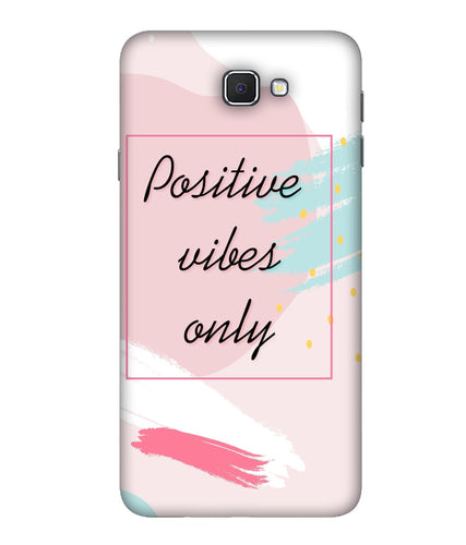 Samsung Galaxy J7 Prime Positive Vibes Only Mobile Cover