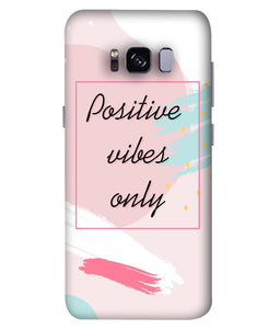 Samsung S8 Positive Vibes Only Mobile Cover