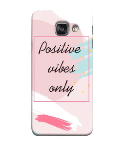 Samsung Galaxy A3-2017 Positive Vibes only mobile cover