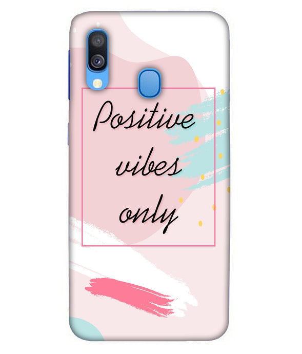 Samsung A40 Positive Vibes Only mobile cover