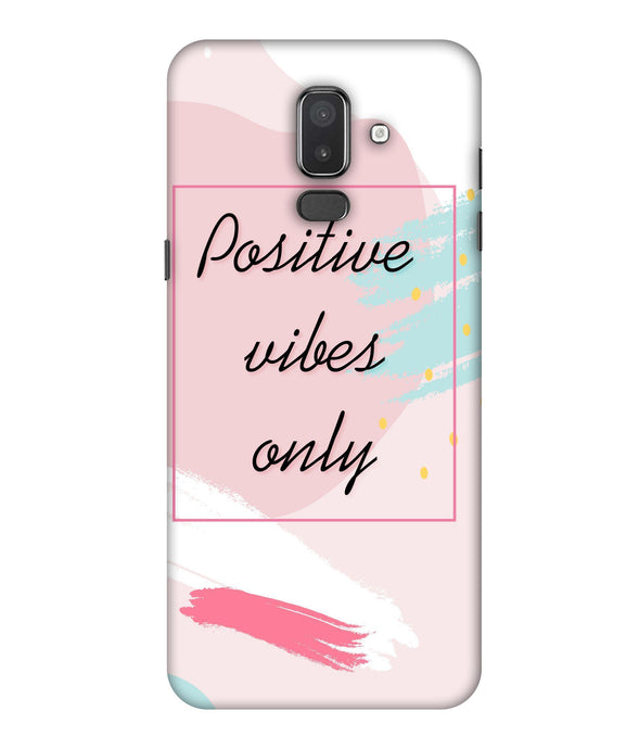 Samsung Galaxy J8 Positive Vibes only mobile cover