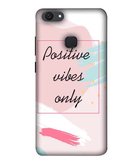 Vivo V7 Plus Positive Vibes Only Mobile Cover