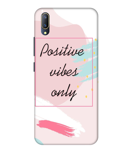 Vivo V11 Pro Positive Vibes Only Mobile Cover
