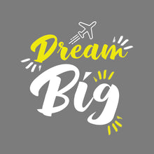 Load image into Gallery viewer, Dream Big T-Shirt