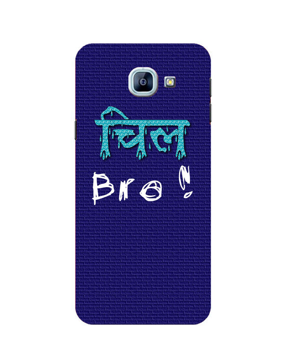 Samsung Galaxy A8 Chill Bro mobile cover