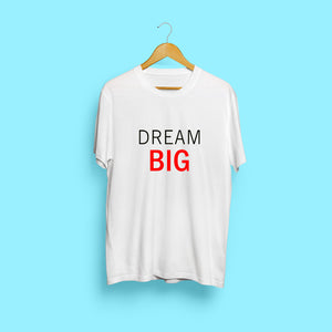 Dream Big White T-Shirt