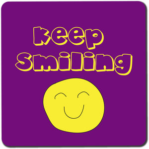 Keep Smiling Coaster