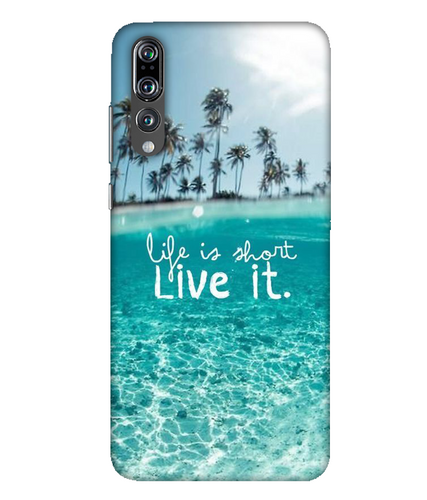 Huawei P20 Pro Live Life mobile cover