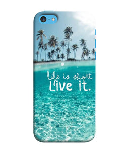 Apple Iphone 5c Live Life Mobile cover