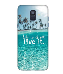 Samsung Galaxy A6 Live Life Mobile cover