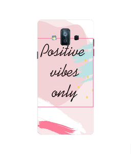 Samsung Galaxy J7 Duo Positive Vibes Only Mobile cover