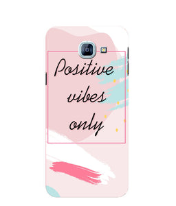 Samsung Galaxy A8 Positive Vibes Only mobile cover