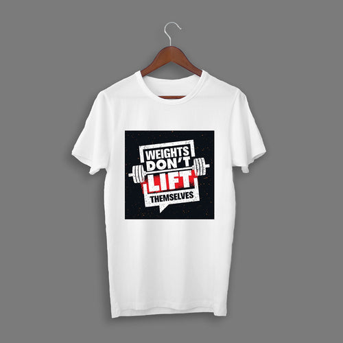 Weights Don't Lift Themselves Gym T-Shirt