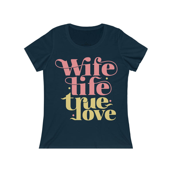 Wife Life ~ True Love (Scoop Jersey T)