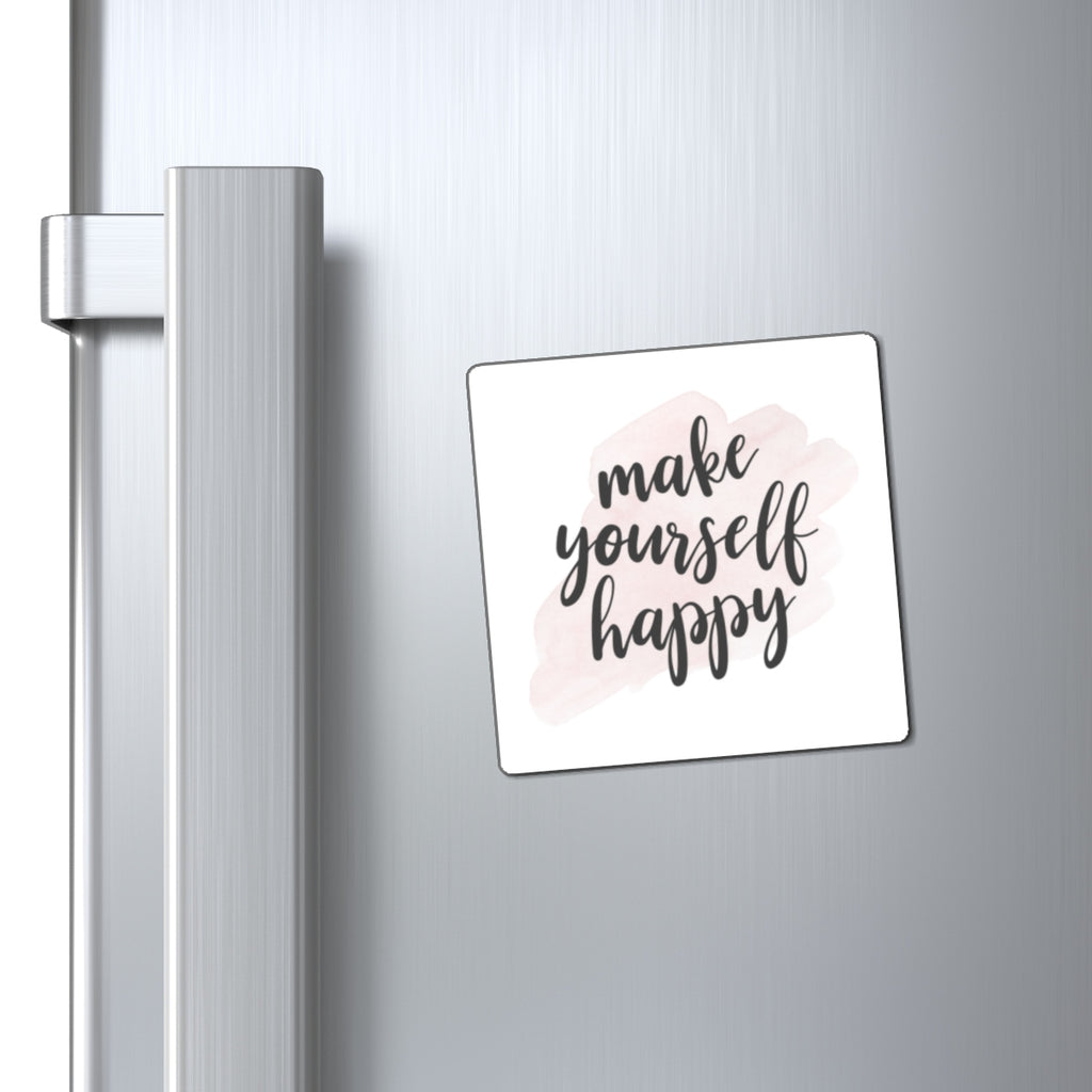 Make Yourself Happy (Magnet)