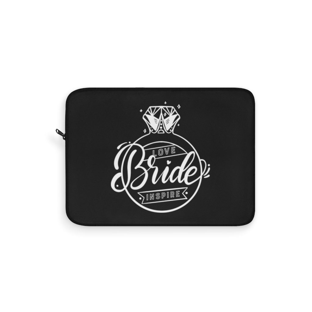 Bride ~ Inspire ~ Love (Laptop Sleeve)