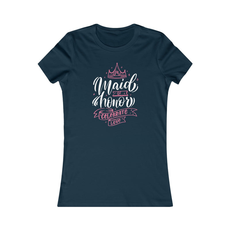 Maid of Honor ~ Celebrate ~ Love (Fitted T)